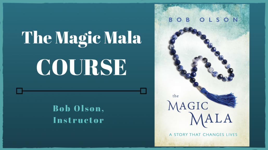 The Magic Mala - A Story That Changes Lives / by Bob Olson